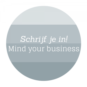 Mind your business | schrijf je in